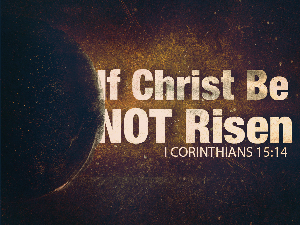 If-Christ-Be-NOT-Risen_t