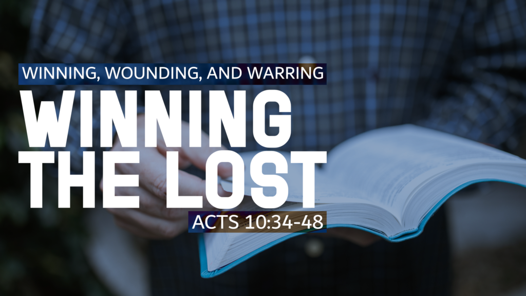 Winning the Lost- A message about witnessing to the lost